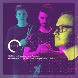 Six15AM// Will Maden X The Sax Guy X Joystix Percussion