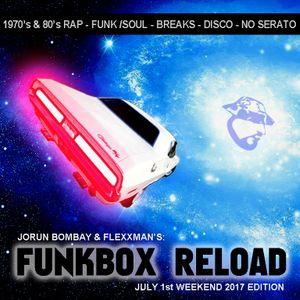 DJ JORUN BOMBAY & FLEXXMAN PRESENT : FUNKBOX RELOAD - JULY 1st WEEKEND EDITION 2017