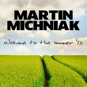 Martin Michniak - Welcome to the Summer '12