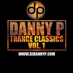 Danny P - Trance Classics Vol. 1