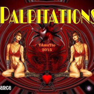 Palpitations (TAmaTto 2015 Trance Goa Mix)