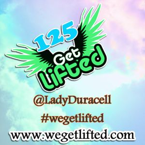 Get Lifted 125 - Lady Duracell (Sunshine Vibin' Mix)