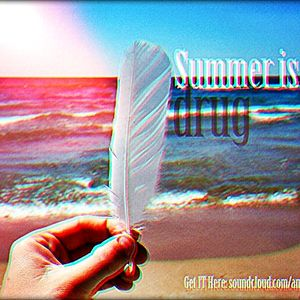 Summer is my drug