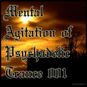 Mental Agitation of Psychadelic Trance 001
