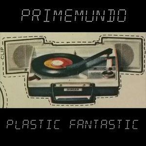 primemundo - plastic fantastic