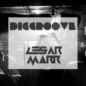 CesarMorr - Diggroove Podcast 0002