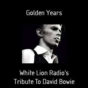 Golden Years (White Lion Radio's Tribute To David Bowie)