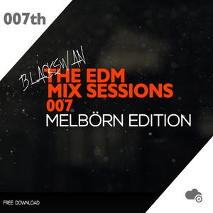 BLACKSWAN - THE EDM MIX SESSIONS 007 - MELBÖRN EDITION