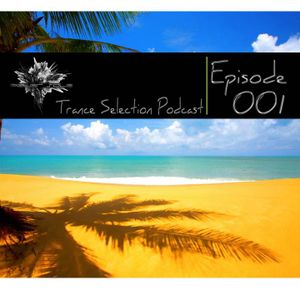 Peter Sole pres. Trance Selection Podcast 001