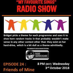 My Favourite Sings - Episode 24 - Friends Of Mine - Radio Warwickshire - 03 October 2018