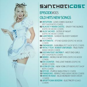 Syntheticast #005 - Old hits, new songs