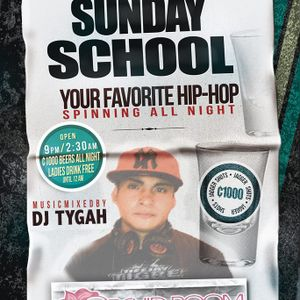 SCHOOL SUNDAYS - DJ TYGAH (THROWBACK FEB 2014)