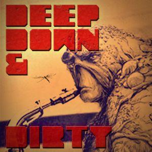 Deep Down & Dirty - 22 januari 2012