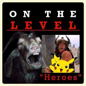 Episode 32 - Heroes