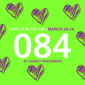 LOVES # 084 BY CHARLY ROSSONERO (March 20.14)