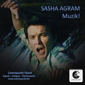 Sasha Agram - Muzik