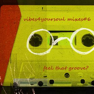 V4YS Mixes#6 - Feel That Groove