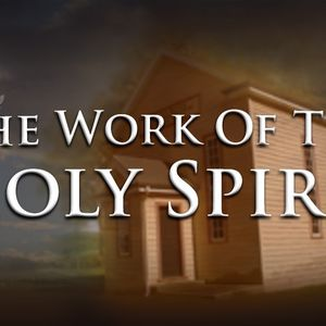 About The Holy Spirit - Pt2, The Works Of The Spirit