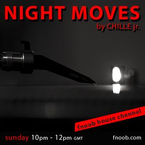 Chille jr. - Night Moves 23rd (26-08-2012) @ Fnoob radio