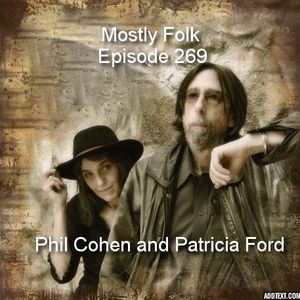 Mostly Folk Episode 269 Phil Cohen and Patricia Ford