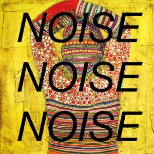 Noise Noise Noise 25/08/15