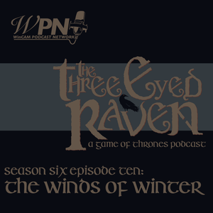 The Three Eyed Raven - Season 6 Episode 10 - The Winds of Winter