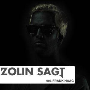 Zolin Sagt 006: Frank Haag - 13.03.2012