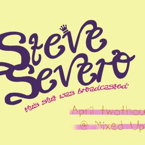Steve Severo @ Mixed Up Radio April