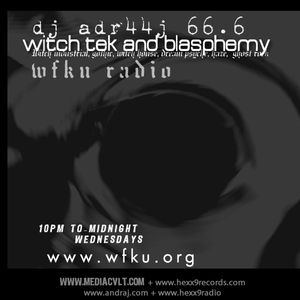"""Witchtek and Blasphemy""      dj andr44j 66.6  live on WFKU radio on 11.4.2015 2 hours"