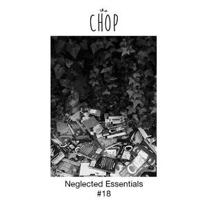Neglected Essentials #18 - September 2017
