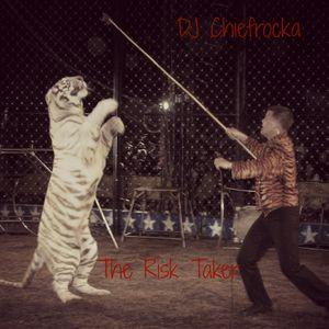DJ Chiefrocka - The Risk Taker