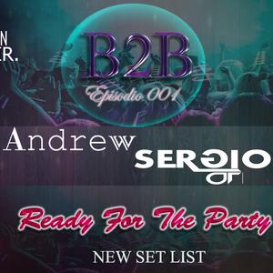"""""""B2B"""" Andrew  &  SERƏIO  Episode 001"