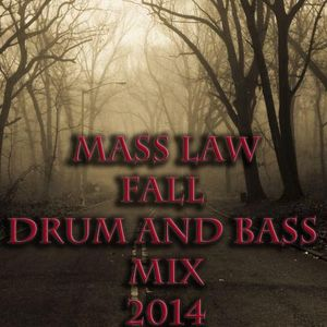 Mass Law - Fall Drum and Bass mix 2014