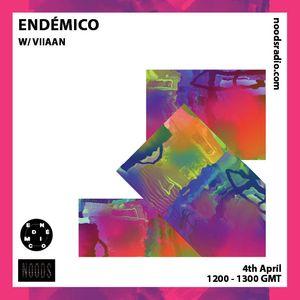 Endémico w/ Viiaan: 4th April '19