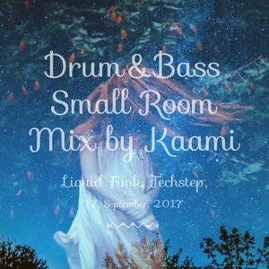 Drum&Bass Small Room MIX by Kaami (17, Sep, 2017)