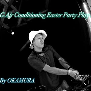 7/16 F.G Air Conditioning Easter Party Play Mix!!