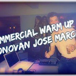 Donovan José Marcos - Commercial WarmUp (Live)