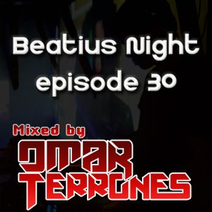 Beatius Night Episode #30 - Mixed By Omar Terrones