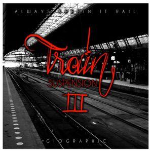 TRAIN SUSPENSION 3 - Always Keepin It Rail