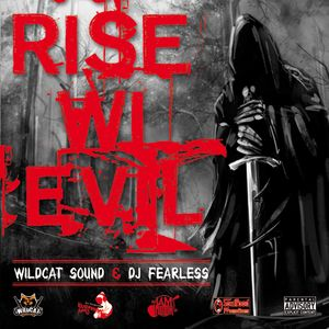 Wildcat Sound & DJ FearLess - Rise Wi Evil - November 2012