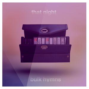 DJ: That Night /  Mix: Bulk Hymns