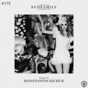 SunFamilyPodcast#172 mix by Konstantin Kichuk