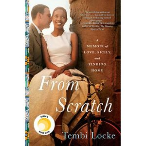 From Scratch: A Memoir of Love, Sicily and Finding Home: Tembi Locke