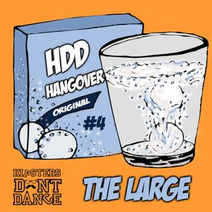 HDD Hangover #4  : The Large