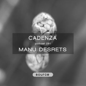 Cadenza Podcast | 261 - Manu Desrets (Source)