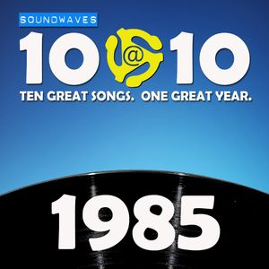 Soundwaves 10@10 #144: 1985