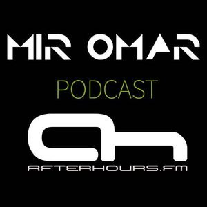 Mir Omar - Podcast 027  [Afterhours FM]