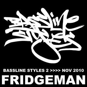 DJ Fridgeman - Bassline Styles 2 - Nov10