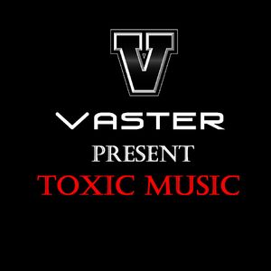 Toxic Music (Episode 3) (Special Party) By Vaster