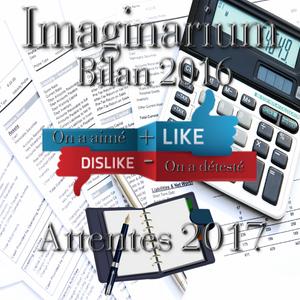 IMAGINARIUM – Emission 52 du 22 décembre 2016. ON FAIT LE BILAN